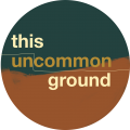 This Uncommon Ground